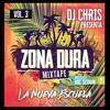 ZONA DURA Mixtape VOL.3 -La Nueva Escuela- by DJ CHRIS & SESMAN - 2018