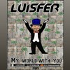 MY WORLD WITH YOU, Tematic Live Set Mixed By: Luisfer.
