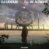 DJ Licious - I'll Be Alright