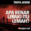 Tanya Jawab: Apa Benar Lelaki Itu Lemah? - Ustadz Ahmad Zainuddin, Lc.