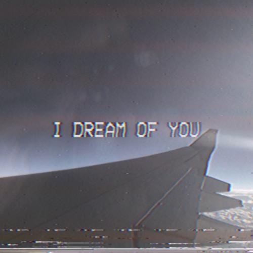 I Dream Of You 🗺