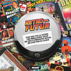 RETRO FUTUR CAP SUD Vs LA SCENE MIX LIVE DJ JAIRO