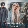 Mann Bharrya Qismat Ammy Virk Jaani B praak Dj Goddess Remix