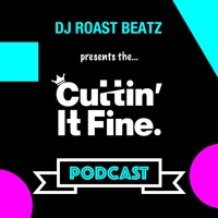 cuttinitfine - 🔥 CIF Podcast  2nd October 2018 🔥