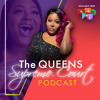 The QUEENS Supreme Court Podcast - My Hair is Laid Like Funky Dineva is Back