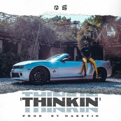 THINKIN (Prod By Nabeyin)