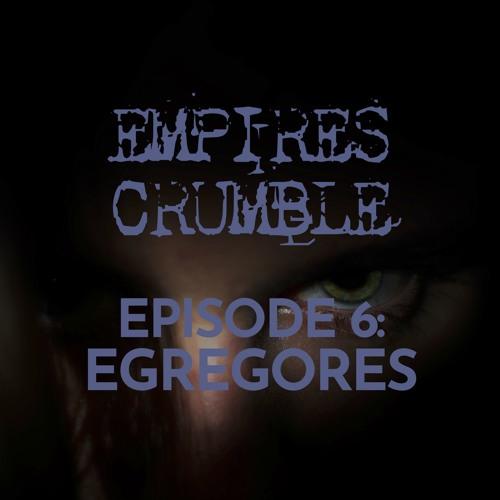 Episode 6: Egregrores