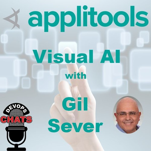 Visual AI w/ Gil Sever, Applitools