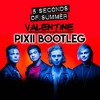 5 Seconds of Summer - VALENTINE [PIXII REMIX]