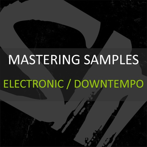 Mastering Examples - Electronic/Downtempo
