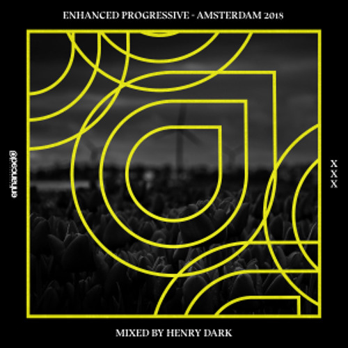 Enhanced Progressive - Amsterdam 2018, mixed by Henry Dark (Continuous Mix)