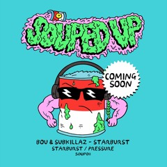 Bou x Sub Killaz - Pressure (Out On Souped Up Oct 18)