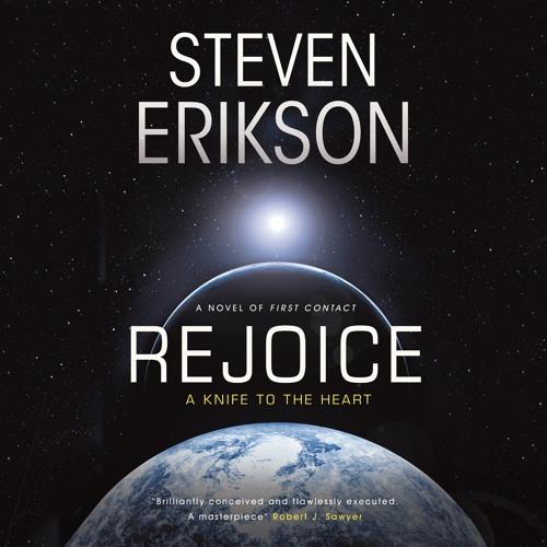 Rejoice by Steve Erikson, read by Laurence Bouvard