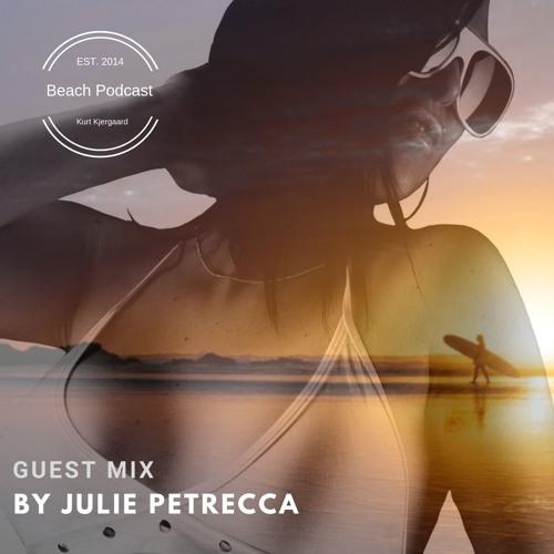 Beach Podcast Guest Mix by Julie Petrecca