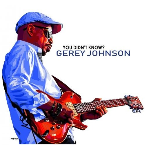Gerey Johnson : You Didn't Know?