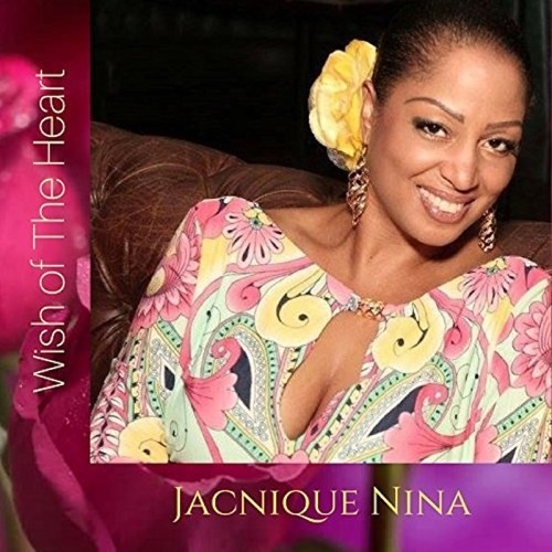 Jacnique Nina : Wish Of The Heart