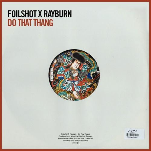Foilshot X Rayburn - Do That Thang