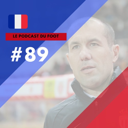 Le Podcast du Foot #89 | Crise no Monaco