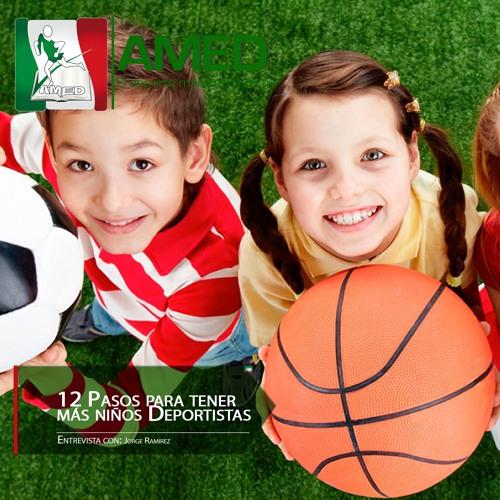 Podcast 234 AMED - 12 Pasos Para Tener Más Niños Deportistas Con El Maestro Jorge Ramírez