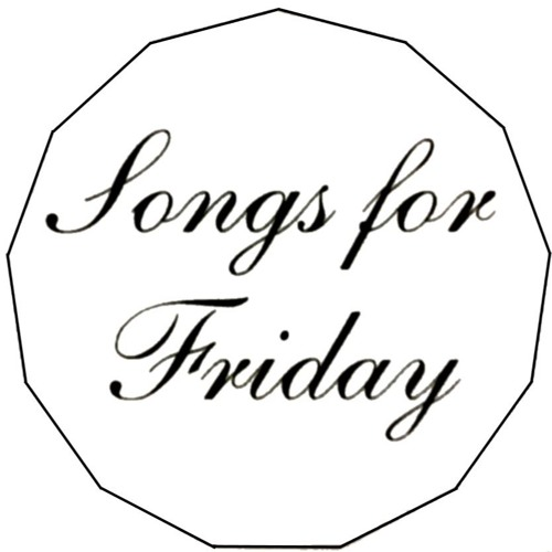 Songs For Friday
