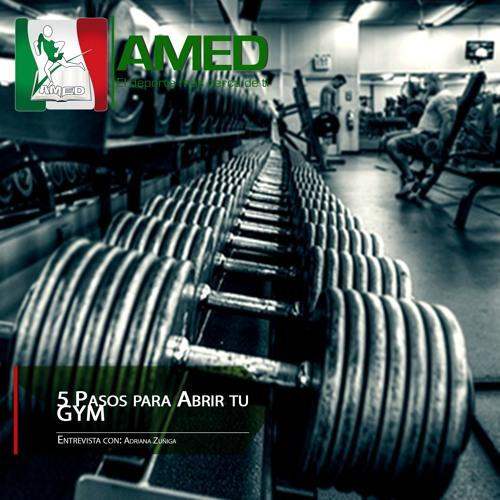 Podcast 233 AMED - 5 Pasos Para Abrir Tu Gym Con Adriana Zuñiga