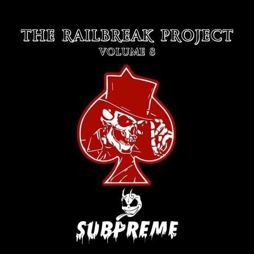 The Railbreak Project: Volume 8 feat. SUBPREME