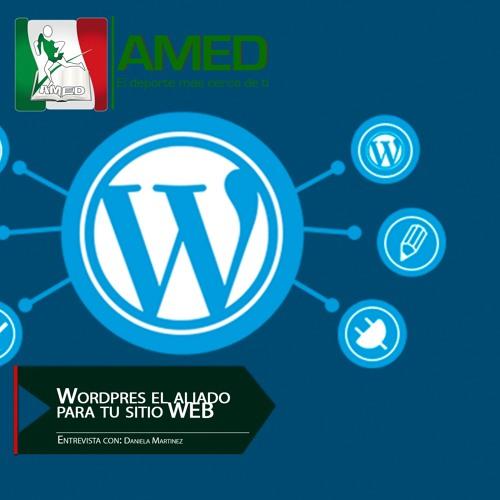Podcast 237 AMED - WordPress El Aliado Para Tu Sitio Web Con Daniela Martínez Desarrollar Web