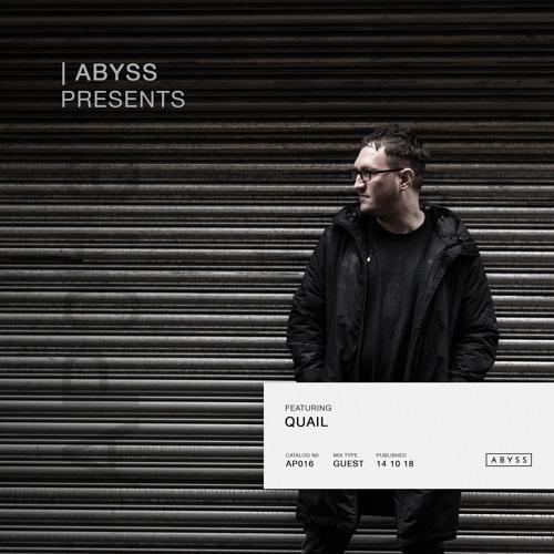 ABYSS Presents | Quail [AP016]