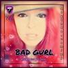 Bad Gurl
