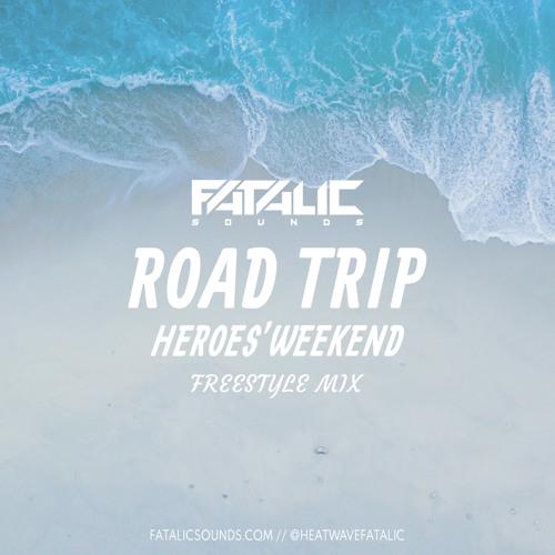 ROAD TRIP HEROES' WEEKEND (FREESTYLE MIX)