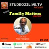 Episode #52 -Family Matters -UNCUT -Fred Fistzgiles Host of Studeo22Live.TV