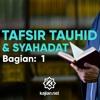 Ceramah Agama :  Tafsir Tauhid dan Syahadat (Bagian 1)  – Ustadz Lalu Ahmad Yani, Lc.