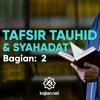 Ceramah Agama :  Tafsir Tauhid dan Syahadat (Bagian 2)  – Ustadz Lalu Ahmad Yani, Lc.
