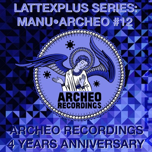 Lattex Plus Series / Manu•Archeo #12 (12.10.2018)