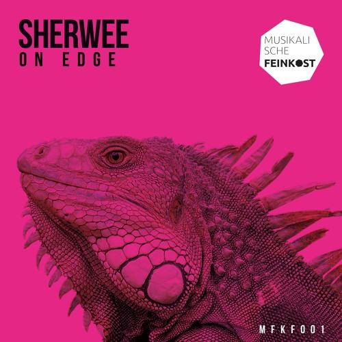 [MFKF001] Sherwee - On Edge (Free Download!)