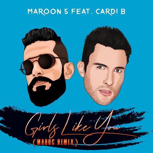 MAROON 5 FT. CARDI B - GIRLS LIKE YOU (MADOC REMIX) [FREE DOWNLOAD]