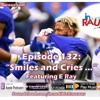 Episode 132- Smiles and Cries 10.12.18