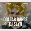 Dollar Dance - DJ $LYR