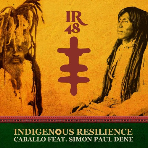 Indigenous Resilience : Caballo feat Simon Paul Dene - Resilient as a rock
