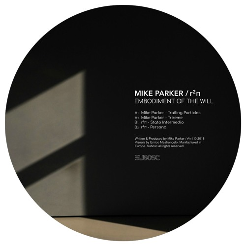Mike Parker & r²π - Embodiment Of The Will (SBCV006)