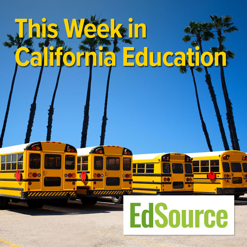 This Week in California Education: Episode 78, October 13, 2018