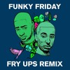 Dave feat. Fredo - Funky Friday (Fry Ups Remix) [DOWNLOAD]