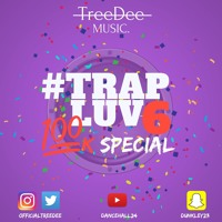 #TRAP LUV 6 (100K SPECIAL) | Multi-Genre Mix 2018 | Drake, MoStack,Popcaan & More | @officialtreedee