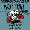 Boys Of Fall Vs. DVBBS Vs. Rain Man - No Good For Me X Just Hold On (DestroyD Mashup)