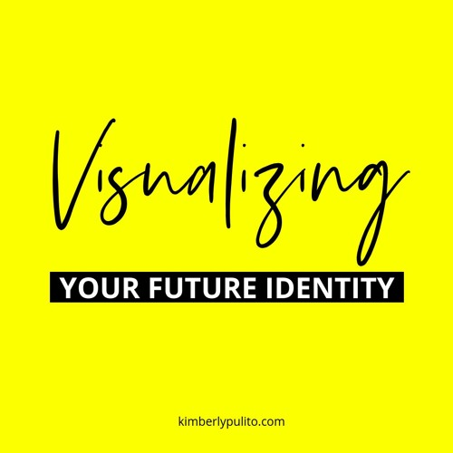 The importance of visualizing your future identity
