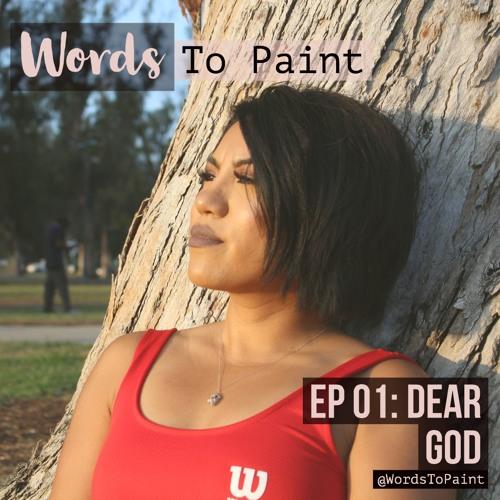 Words To Paint EP 01: Dear God