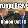 Trump Prayer - Pastor Brunson Free! Qanon Oct 13