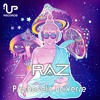 New Single | RAZ - Psychedelic Universe | Out Now