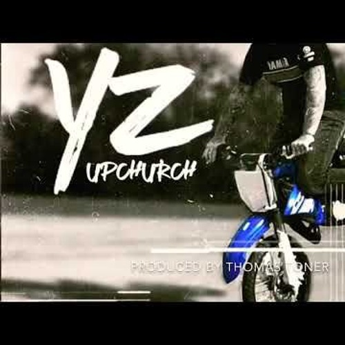"""YZ"""" by Upchurch by Justin Brezovec 