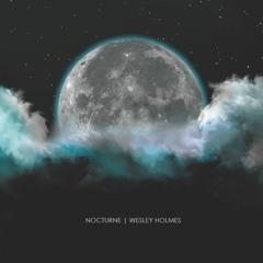NOCTURNE // WESLEY HOLMES
